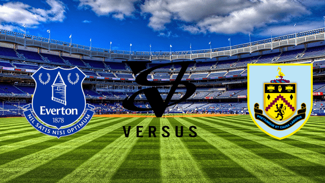 Prediksi Everton VS Burnley